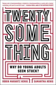 twentysomething_why_do_young_adults_seem_stuck_by_robin_marantz_henig_samantha_henig_1101600489